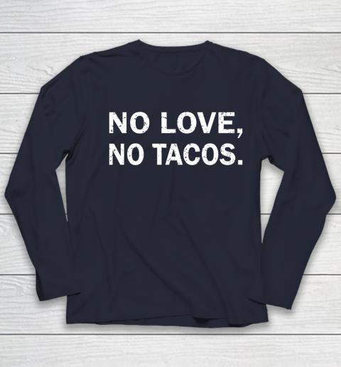No Love, No Tacos La Carreta Mexican Grill Youth Long Sleeve 2