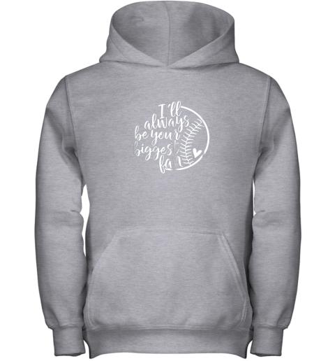 qob4 i39 ll always be your biggest baseball fan shirt baseball love youth hoodie 43 front sport grey