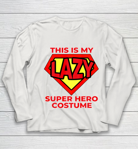 This Is My Lazy Superhero Costume Funny Halloween Super Hero Youth Long Sleeve 11