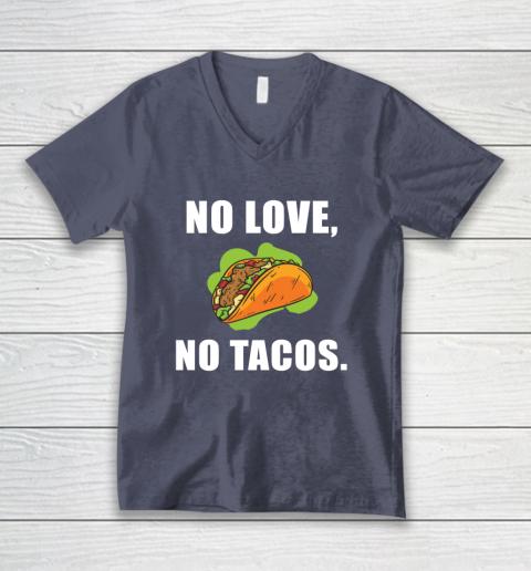 No Love No Tacos Shirt V-Neck T-Shirt 7