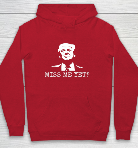 Political Miss Me Yet Donald Trump 45th President Trump Hoodie 7