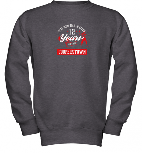 5xpo this mom has waited 12 years baseball sports cooperstown youth sweatshirt 47 front dark heather