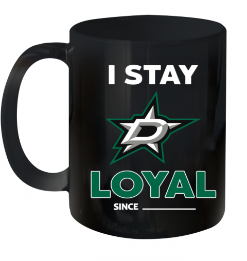 Dallas Stars I Stay Loyal Ceramic Mug 11oz