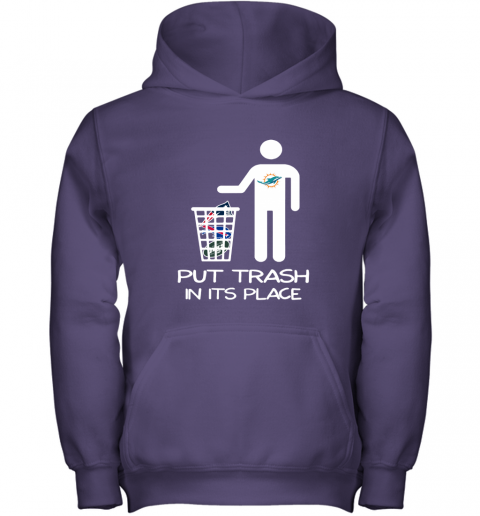 Miami Dolphins Put Trash In Its Place Funny NFL Youth Hoodie
