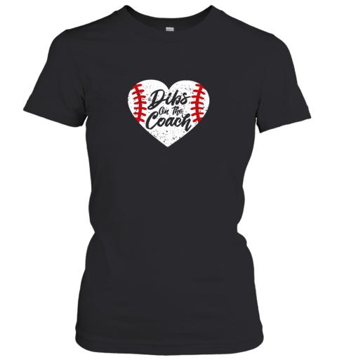 Dibs On The Coach Funny Baseball Women's T-Shirt