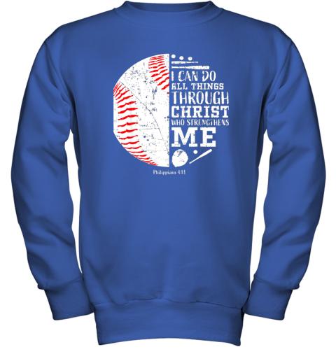 761o christian baseball shirts i can do all things through christ youth sweatshirt 47 front royal