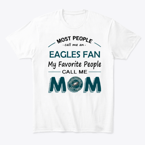 People Call Me PHIADELPHIA EAGLES Fan  Mom T-Shirt