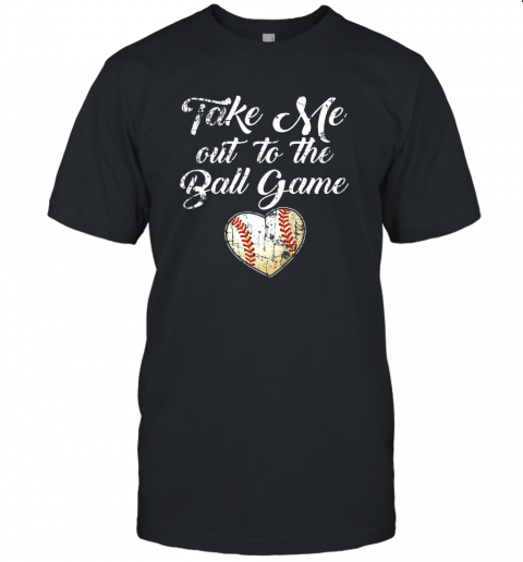 Take Me Out To The Ball Game Shirt Baseball Mom Sister Gift Unisex Jersey Tee