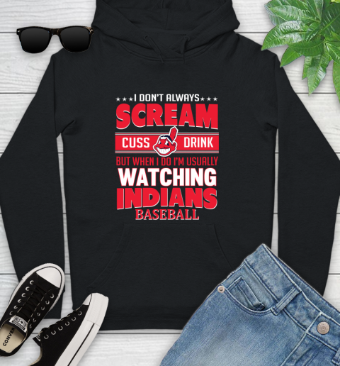 Cleveland Indians MLB I Scream Cuss Drink When I'm Watching My Team Youth Hoodie