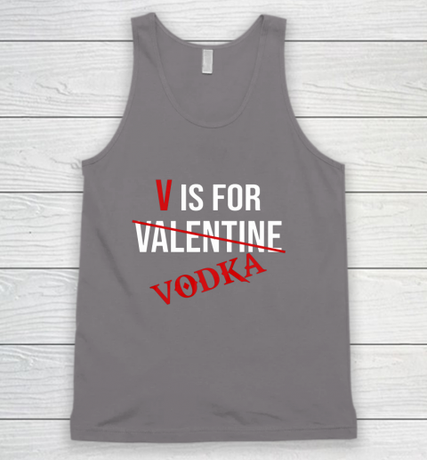 Funny V is for Vodka Alcohol T Shirt for Valentine Day Tank Top 6