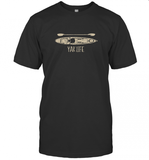 Yak Life T Shirt Kayak Life Kayaking and Paddling T Shirt T-Shirt