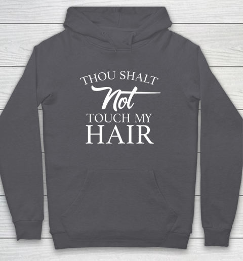 Funny Thou Shalt Not Touch My Hair Hoodie 4