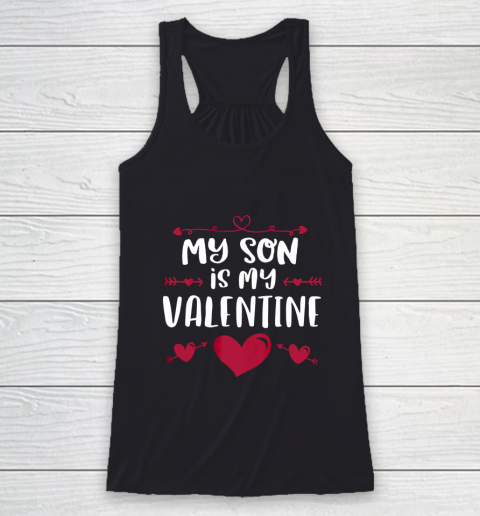 My Son Is My Valentine T Shirt Mom Dad Valentine s Day Racerback Tank