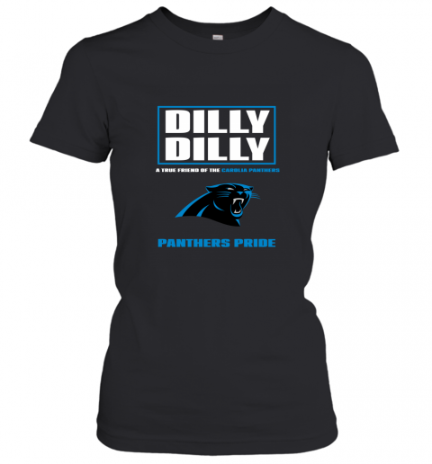 Dilly Dilly A True Friend Of The Carolina Panthers Women's T-Shirt