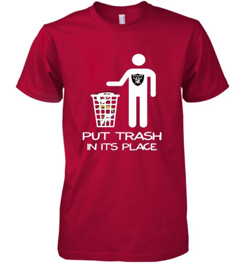 Oakland Raiders Put Trash In Its Place Funny NFL Premium Men's T-Shirt