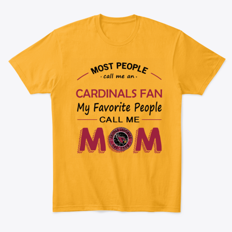 People Call Me ARIZONA CARDINALS Fan  Mom T-Shirt