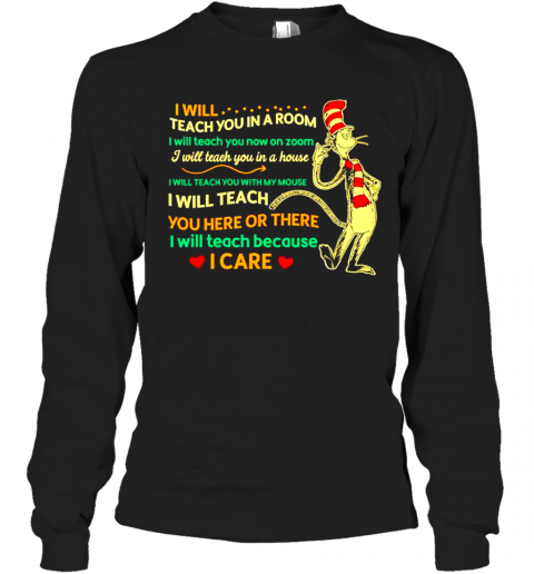 Dr Seuss I Will Teach You In A Room I Will Teach You Now On Zoom Long Sleeve T-Shirt