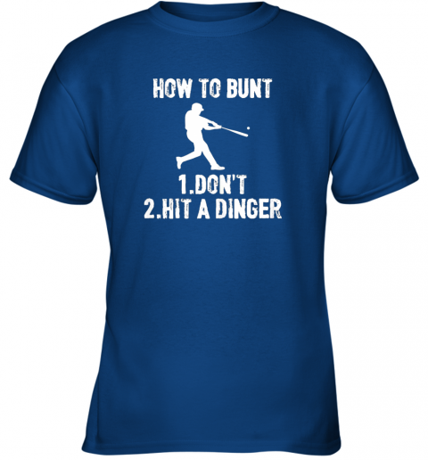 qoul how to bunt don39 thit a dinger funnybaseball youth t shirt 26 front royal
