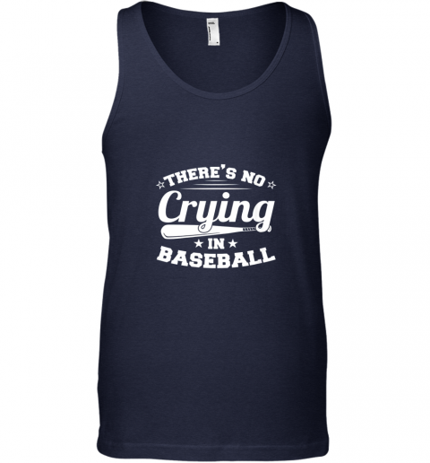 rbex there39 s no crying in baseball gift unisex tank 17 front navy