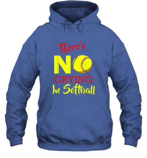4kaz there39 s no crying in softball baseball coach player lover hoodie 23 front royal