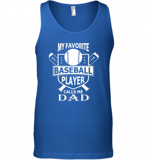 togz mens my favorite baseball player calls me dad unisex tank 17 front royal