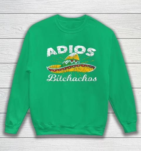 Adios Bitchachos Sombrero Fiesta Mexico Funny Cinco De Mayo Sweatshirt 5