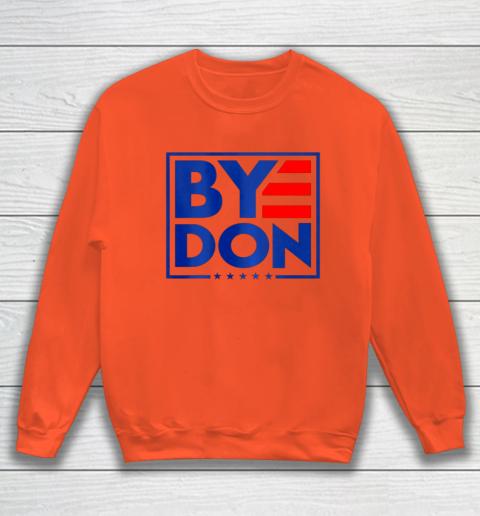 Funny Bye Don 2020 Joe Biden Anti Trump Sweatshirt 2