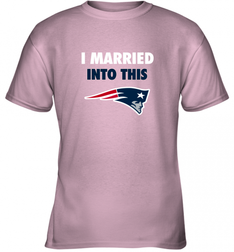 y9kh i married into this new england patriots football nfl youth t shirt 26 front light pink