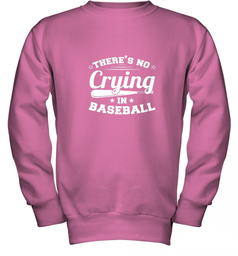 ykzw there39 s no crying in baseball gift youth sweatshirt 47 front safety pink