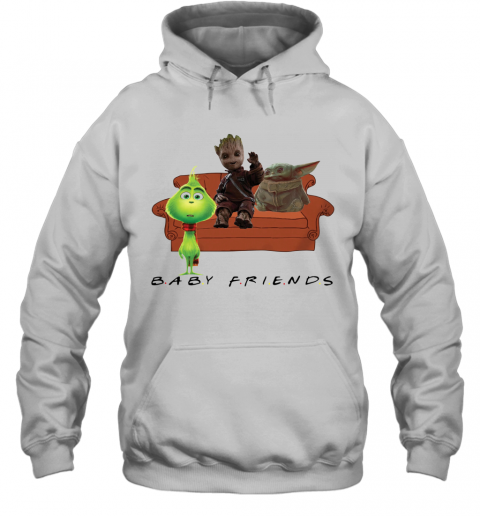 Baby Friends Baby Yoda Baby Grinch And Baby Groot Hoodie