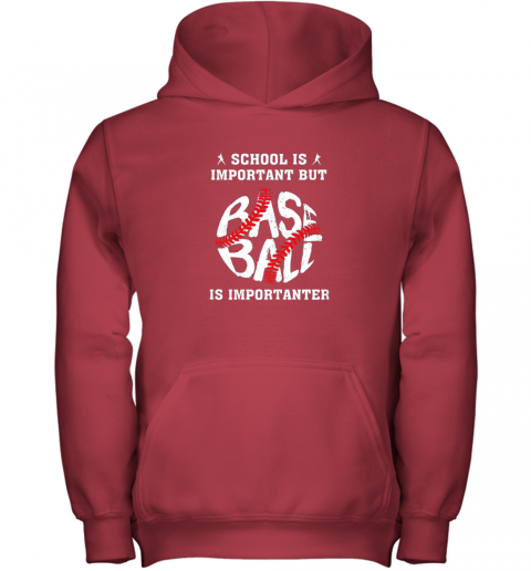 lcry school is important but baseball is importanter youth hoodie 43 front red