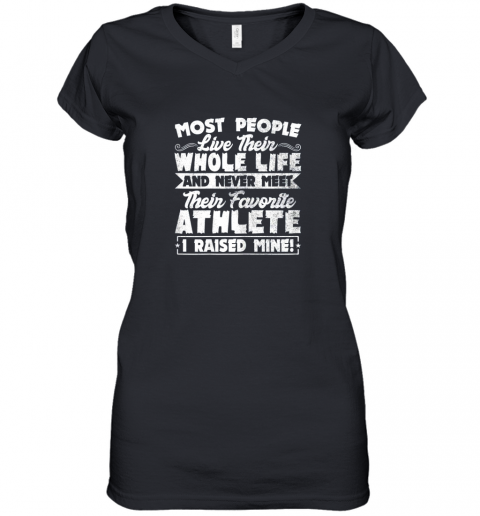 I Raised My Favorite Athlete Sports Mom Dad Gift Women's V-Neck T-Shirt