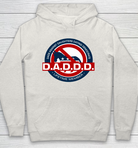 DADDD Dads Against Daughters Dating Democrats Hoodie 8