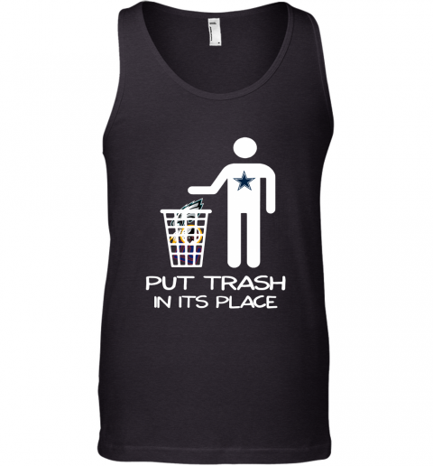 Dallas Cowboys Put Trash In Its Place Funny NFL Tank Top