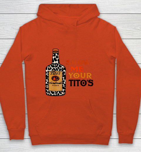 Show Me Your Tito s Funny Drinking Vodka Alcohol Lover Youth Hoodie 3