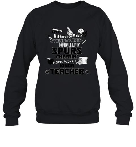 San Antonio Spurs  I'm A Difference Making Student Caring Basketball Loving Kinda Teacher Sweatshirt