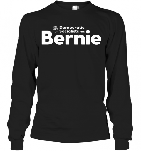 Democratic Socialists For Bernie Long Sleeve T-Shirt