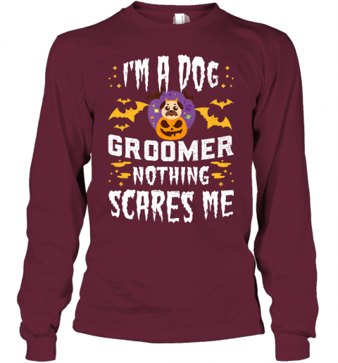 I'm A Dog Groomer Nothing Scares Me Halloween Gift Youth Long Sleeve