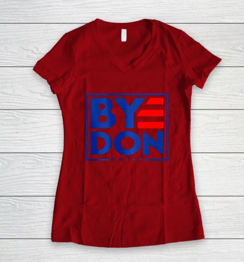 Funny Bye Don 2020 Joe Biden Anti Trump Women's V-Neck T-Shirt 6
