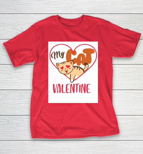 Cute My Cat Is My Valentine Cat Lover Valentines Day Gift T-Shirt 9
