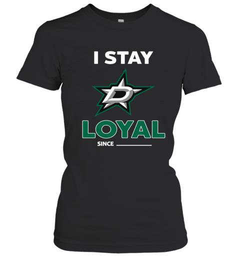 Dallas Stars I Stay Loyal Women's T-Shirt