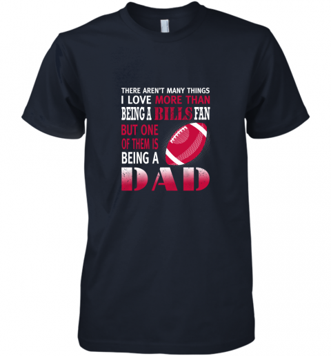 uok2 i love more than being a bills fan being a dad football premium guys tee 5 front midnight navy