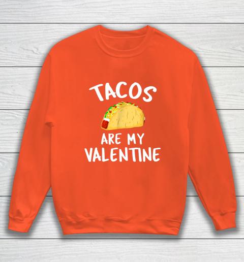 Tacos Are My Valentine Valentine s Day Sweatshirt 3