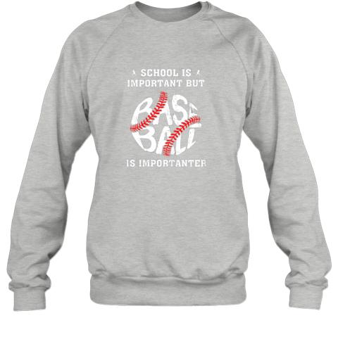 trf6 school is important but baseball is importanter sweatshirt 35 front sport grey