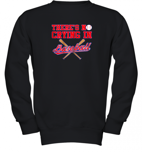 There's No Crying In Baseball Funny Shirt Catcher Gift Youth Sweatshirt