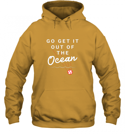 zmmz go get it out of the ocean baseball quote hoodie 23 front gold