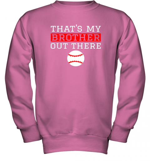 mug8 sister baseball gift that39 s my brother baseball sister youth sweatshirt 47 front safety pink
