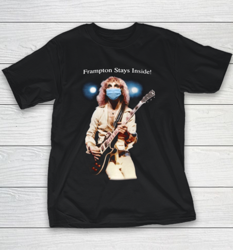 Peter Frampton Covid Stays Inside Youth T-Shirt