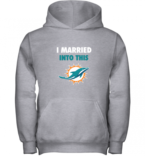 czyz i married into this miami dolphins football nfl youth hoodie 43 front sport grey
