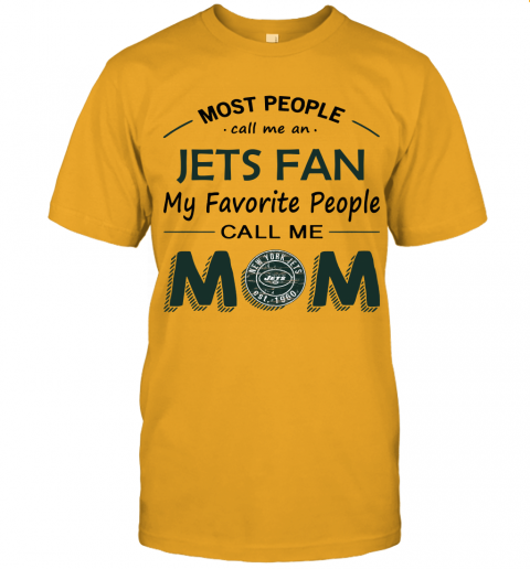 Most People Call Me New York Jets Fan Football Mom Unisex Jersey Tee